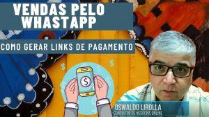 Vendas pelo whastapp links de pagamento