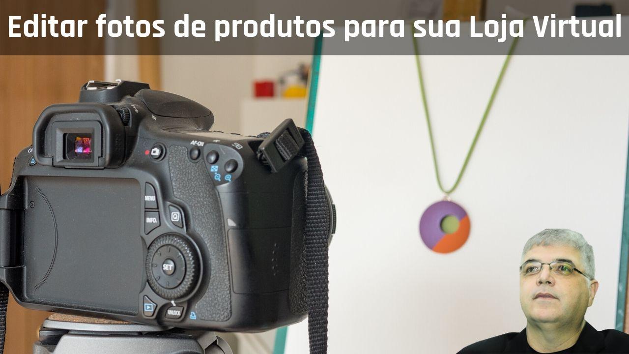 Artigo sobre como tirar e editar fotos para sua loja virtual